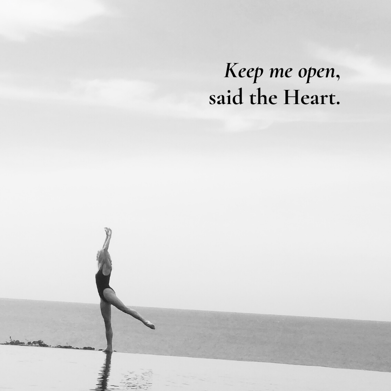 Keep me open said the Heart